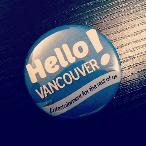 Hello Vancouver! Buttons