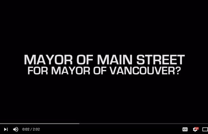 Mayor of Main Street for Mayor of Vancouver (Video #1)
